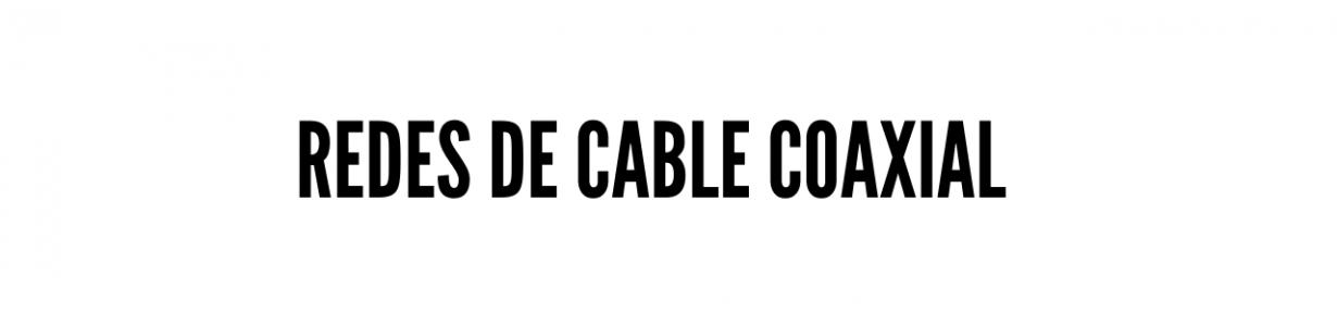 Redes de cable coaxial