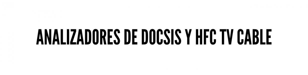 Analizadores de DOCSIS y HFC TV  Cable