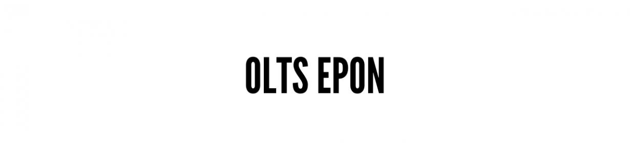 OLTs  EPON