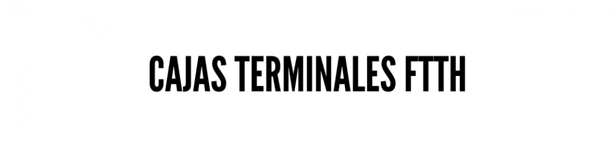 Cajas terminales FTTH