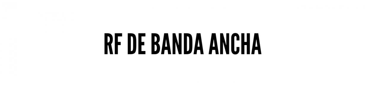 RF de banda ancha