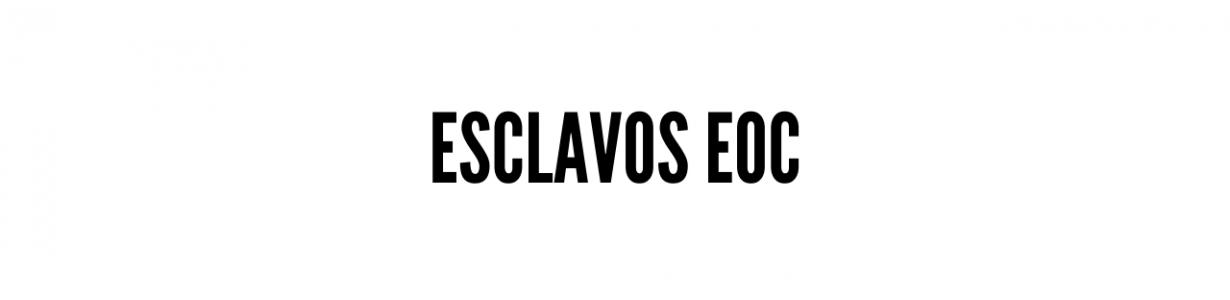 Esclavos EoC