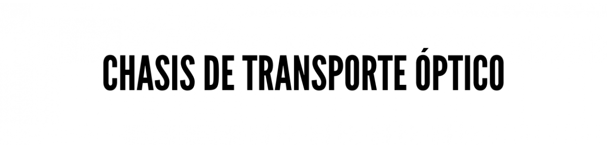Chasis de transporte óptico