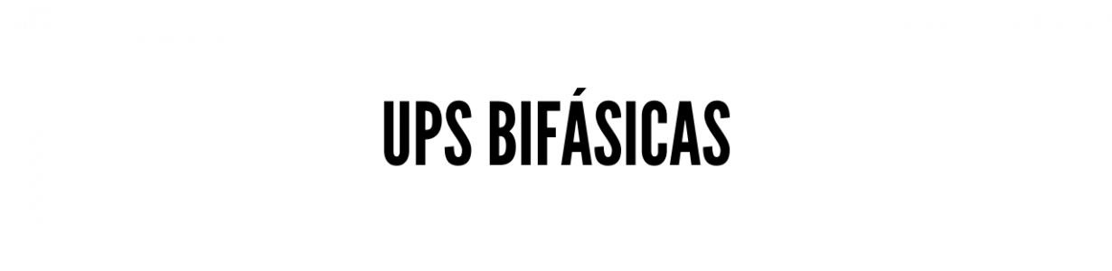 UPS Bifásicas