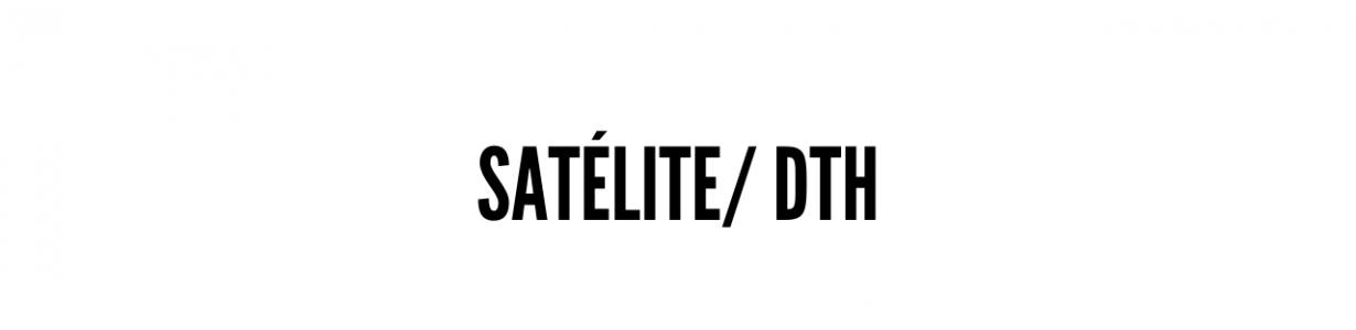 Satélite/ DTH